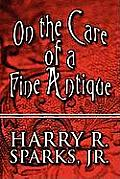 On the Care of a Fine Antique