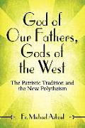 God of Our Fathers, Gods of the West: The Patristic Tradition and the New Polytheism