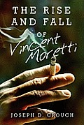 The Rise and Fall of Vincent Moretti