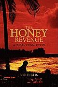 The Honey Revenge: A Cuban Connection