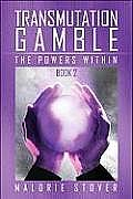 Transmutation Gamble: The Powers Within