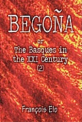 Begona: Or the Basques in the XXI Century (2)