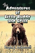 The Adventures of Little Buddy and Grizz