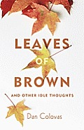 Leaves of Brown and Other Idle Thoughts