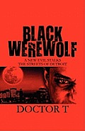 Black Werewolf: A New Evil Stalks the Streets of Detroit