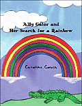 Ally Gator and Her Search for a Rainbow