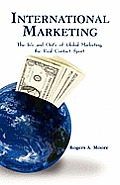 International Marketing: The In's and Out's of Global Marketing, the Real Contact Sport