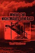 Where the Nightmares Rehearse