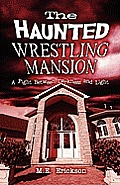 The Haunted Wrestling Mansion: A Fight Between Darkness and Light