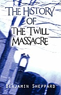 The History of the Twill Massacre