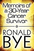 Memoirs of a 30-Year Cancer Survivor