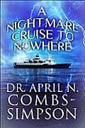 A Nightmare Cruise to Nowhere