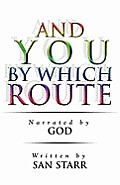 And You by Which Route