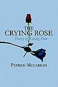 The Crying Rose: Poetry of Living Pain