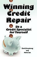 Winning Credit Repair: Be a Credit Specialist for Yourself