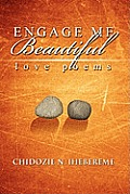 Engage Me Beautiful: Love Poems