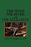 The Wolf, the River, and the Alligator