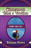 Cinnamon Takes a Vacation: Furry Tails #2