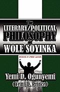 The Literary/Political Philosophy of Wole Soyinka