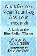 What Do You Mean Your Dog Ate Your Timecard?