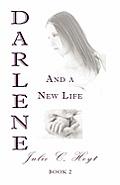 Darlene and a New Life: Book 2