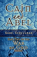 Cain and Abel: Part Two in the War of God Series