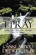 Within My Limits, I Pray: Talking to God about Illness, Disability and Life Changes