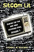 Sitcom Lit: Stories for the Half-Hour Attention Span, Season 1