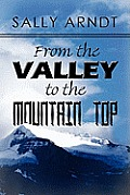 From the Valley to the Mountain Top