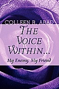 The Voice Within...: My Enemy, My Friend