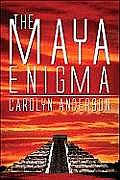 The Maya Enigma