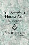 The Secrets of Hiram Abif: A Key to Understanding Masonic Symbolism