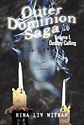 Outer Dominion Saga: Volume I, Destiny Calling
