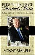 Bit's 'n Pieces of Classical Music: A Collection of Essays on Music