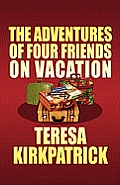 The Adventures of Four Friends on Vacation
