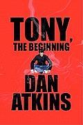 Tony, the Beginning