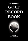 The 20th Hole: Golf Record Book