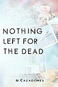 Nothing Left for the Dead