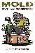 Mold: Myth or Monster?