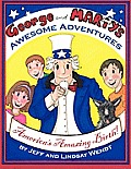 George and Marty's Awesome Adventures: America's Amazing Birth!