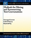 Methods for Mining and Summarizing Text Conversations