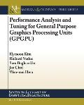 Performance Analysis and Tuning for General Purpose Graphics Processing Units (Gpgpu) Cover