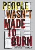 People Wasn't Made to Burn: A True Story of Race, Murder, and Justice in Chicago