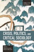 Crisis, Politics and Critical Sociology (Studies in Critical Social Sciences) Cover