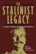 Stalinist Legacy Its Impact on Twentieth Century World Politics