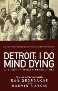 Detroit: I Do Mind Dying: A Study In Urban Revolution by Dan Georgakas