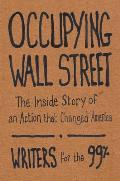 Occupying Wall Street: The Inside Story of an Action That Changed America Cover