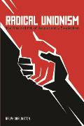 Radical Unionism: The Rise and Fall of Revolutionary Syndicalism