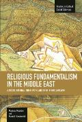 Studies in Critical Social Sciences #51: Religious Fundamentalism in the Middle East: A Cross-National, Inter-Faith, and Inter-Ethnic Analysis