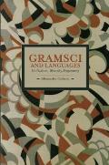 Historical Materialism Book #59: Gramsci and Languages: Unification, Diversity, Hegemony